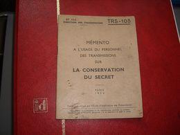 MILITARIA - Direction Des Transmissions - Mémento Sur LA CONSERVATION DU SECRET -ILLUSTRATIONS TRES AMUSANTES 37 PAGES - Documenti