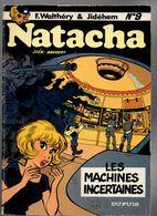 Walthéry  & Jid Natac Les Machines Incertaines - Natacha