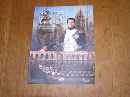 MAQUETTES DE LA MARINE IMPERIALE Musée Trianon 1 Er Empire Napoléon Port Anvers Boulogne Marin Bateau Navire Bataille - Boats