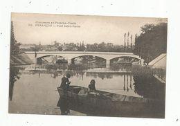 Cp, BESANCON ,pont SAINT PIERRE ,barque , Pêche ,pêcheur , Vierge - Besancon