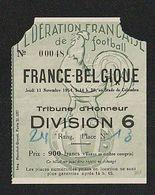 Sport Ticket Football  FRANCE BELGIQUE  1954     STADE DE COLOMBES   ( TTB TENUE ) + 900 - Toegangskaarten