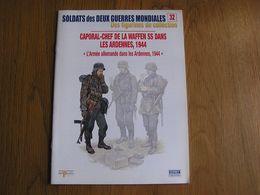 SOLDATS DES DEUX GUERRES 32 Caporal Chef Waffen SS Ardennes 1944 Peiper Char Tank Guerre 40 45 Uniformes Uniformologie - Guerra 1939-45