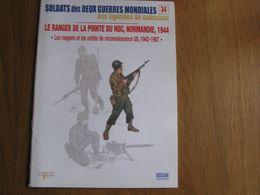 SOLDATS DES DEUX GUERRES 34 Rangers Us Army Pointe Du Hoc Normandie Débarquement Guerre 40 45 Uniformes Uniformologie - Guerra 1939-45