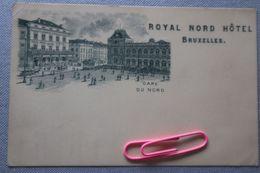 BRUXELLES : ROYAL NORD Hôtel : La Gare Du Nord Avant 1906 - Exposiciones Universales