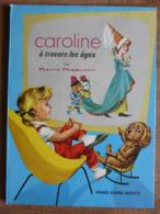 Caroline à Travers Les âges - Pierre Brost 1966 - Bücher, Zeitschriften, Comics