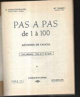 Pas à Pas De 1 à 100 Méthode De Calcul , Illustrateur J.p.classe De 11e Des Lycées , Isnard Et Morgenthaler - Bücher, Zeitschriften, Comics
