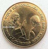 Monnaie De Paris 65.Lourdes - Laissez-vous Réconcillier Avec Dieu 2007 - Monnaie De Paris