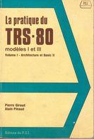 La Pratique Du TRS-80 Modèles I Et III - Architecture Et Basic - Tandy RadioShack - Informatique