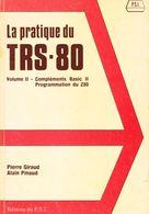 La Pratique Du TRS-80 - Complément Basic II - Programmation Du Z80 - Tandy RadioShack - Informatique