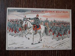 L25/268 CHROMO CHOCOLAT GUERIN BOUTRON - CHANZY. BATAILLE DU MANS 1871 - Guérin-Boutron