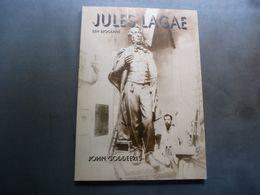 Jules  LAGAE  1862-1931 *  Een Biografie  *  Beeldhouwer Uit ROESELARE - Historia