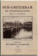 1907 Oud Amsterdam  100 Stadsgezichten Door LWR WENCKEBACH  Tekeniningen Uitgave Het Nieuws Van De Dag - Oud