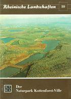 """Bonn Vorgebirge 1976 """" Naturpark Kottenforst Ville  """" Heimatbuch Rheinische Landschaften - Verein Für Landschaftsschutz - Natura"""