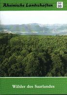 """Saarland Saar 1989 """" Wälder Des Saarlandes """" Heimatbuch Rheinische Landschaften - Verein Für Landschaftsschutz - Nature"""