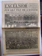 Journal EXCELSIOR 28 Novembre 1918 Sur Les Pas De L'ennemi LIEGE Belgique Le Roi Georges V Arrive à Paris - 1914-18