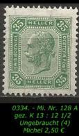 Österreich - Mi. Nr. 128 A - Gez. K 13 : 12 1/2 In Ungebraucht - 1850-1918 Empire