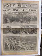 Journal EXCELSIOR 7 Décembre 1918 Le Roi George V Sur Le Front BAVAY Nord Viaduc De Riqueval - 1914-18
