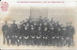 120e Régiment Territorial  - AIX EN PROVENCE 1911 - Regiments