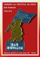 SUPER PIN'S OURSON SALON INTERNATIONAL Du PIN'S : Pour LE BAR ROMAIN (Temple Du Pin's) Version GRISE, émail Or 4X3cm - Associazioni