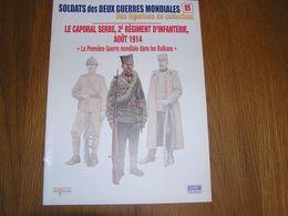 SOLDATS DES DEUX GUERRES 85 Caporal Serbe Régiment Infanterie Armée Serbie Guerre 14 18 Uniformes Uniformologie - Guerre 1914-18