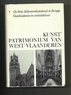 7 De Sint-Salvatorskatedraal Te Brugge- Geschiedenis En Architektuur -Door Luc Devliegher - Brugge