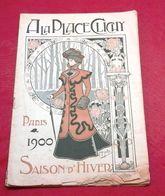 Catalogue Ala Place Clichy Hiver 1900 Vêtements Soieries Fourrures Fleurs Et Plumes Ganterie Parapluie Tapis Eclairage.. - Werbung