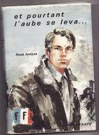 ET POURTANT L'AUBE SE LEVA De RENE ANTONA 1968 éd MAGNARD Signé Envoi - Livres, BD, Revues