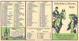 CALENDRIER Des COURSES 1933 -Dépliant  Edité Par CLACQUESIN Le Plus Sain Des Apéritifs Maison Fondée En 1775. - Kalenders
