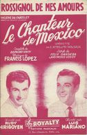 Partition De Luis MARIANO Francis LOPEZ - Le Chanteur De Mexico - Rossignol De Mes Amours - Partituras