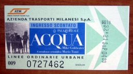 ITALIA Ticket  Bus Metro ATM Milano Biglietto Ingresso Scontato Mostra Acqua Con Filigrana - Europe
