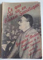 Ce Que J'ai Vu En Russie Soviétique Doriot Légion Volontaire Bolchevisme Pétain Collaboration Vichy WII 39-45 Propagande - 1939-45