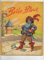 LITTERATURE JEUNESSE   1962     -    BARBE BLEUE   -  ILLUSTRATIONS GILBERT DAUPHIN - Bücher, Zeitschriften, Comics