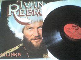 33T Ivan Rebroff Kalinka La Seine Et La Volga Schenk'mir Otchi La Légende Je Commence à Vivre - World Music