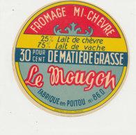 Y 525 /   ETIQUETTE DE FROMAGE MI- CHEVRE LE MOUGON  FABRIQUE EN POITOU  86 D. - Cheese
