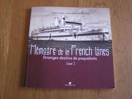 MEMOIRE DE LA FRENCH LINES Etranges Destins De Paquebots Vol 3 Marine Navire Le Havre Port Transatlantique Accident - Boats