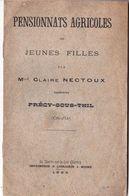 Petit Et Rare Opuscule Sur Le Pensionnat Agricole De Jeunes Filles De Précy Sous Thil (21) Par Claire Nectoux 1894 - Historical Documents