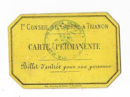 1er Conseil De Guerre à TRIANON - CARTE PERMANENTE - Billet D'entrée Pour Une Personne - Documentos Históricos