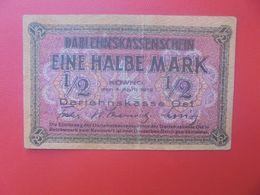 Darlehnskassenscheine Occupation à L'Est 1/2 MARK 1918 Circuler (B.14) - Eerste Wereldoorlog