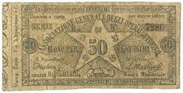 50 CENTESIMI BIGLIETTO FIDUCIARIO ASSOCIAZIONE GENERALE DEGLI OPERAI  TORINO BB - [ 1] …-1946 : Royaume