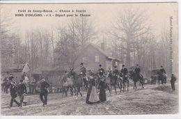 02 COUCY Forêt ,chasse à Courre , Rond D'Orléans  , Départ Pour La Chasse 1909 - Autres Communes