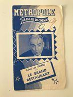 Ancien Programme Cinéma METROPOLE Louis De FUNES Dans Le Grand Restaurant - Programme