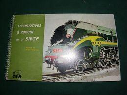 LOCOMOTIVES A VAPEUR DE LA SNCF - Ferrovie