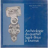 TOURNAI   Archéologie Du Quartier Saint-brice - Belgique