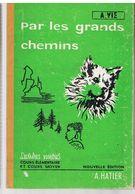 Lectures Suivies Par Les Grands Chemins D'Arsène Viè, Magnifiquement Illustré Pour CE Et CM De 1957, Editions Hatier - Bücher, Zeitschriften, Comics