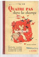 Lectures Suivies Quatre Pas Dans Les Champs D'Arsène Viè, Magnifiquement Illustré Pour CP & CE1 De 1957, Editions Hatier - Bücher, Zeitschriften, Comics