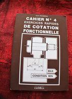 EXERCICES RAPIDES DE COTATION FONCTIONNELLE TECHNOLOGIE DE CONSTRUCTION CAHIER N° 4 - Autres Collections