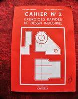 EXERCICES RAPIDES DE DESSIN INDUSTRIEL -MÉCANIQUE-LES ÉLÉMENTS DE LIAISON TECHNOLOGIE DE CONSTRUCTION CAHIER N° 2 - Autres Collections