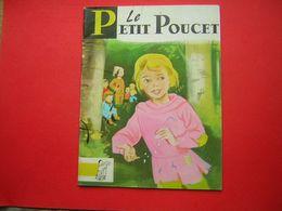 PERRAULT LE PETIT POUCET CONTES DU GAI PIERROT N° 10  EDITIONS BIAS PARIS 1972  ILLUSTRATIONS D'ALICE HUERTAS - Bücher, Zeitschriften, Comics