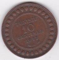 PROTECTORAT FRANCAIS. 10 CENTIMES 1917 A. BRONZE - Tunisia