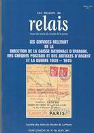 Les Dossiers De Relais, Supplément Du Numéro De Juin 2007 Consacré Aux Articles D'argent Pendant La Guerre 1939/1945 - Français (àpd. 1941)